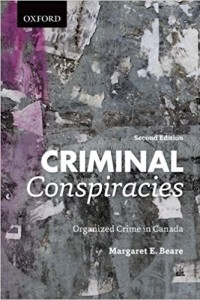 Criminal Conspiracies: Organized Crime in Canada