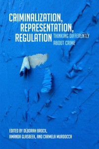 Criminalization, Representation, Regulation: Thinking Differently About Crime