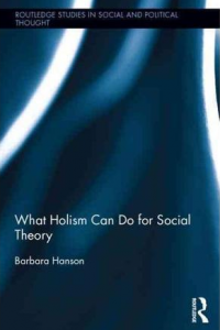 What Holism Can Do for Social Theory