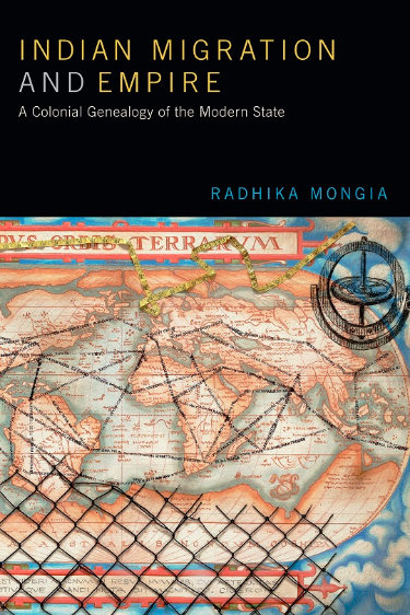 "Book Cover for ""Indian Migration and Empire: A Colonial Genealogy of the Modern State"""